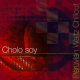 Cholo  Soy - Jaime Cuadra - Peruvian Waltz Chillout