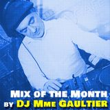June Mix of the Month by DJ Mme Gaultier