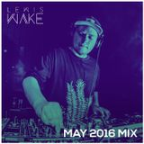 May 2016 Mix // Lewis Wake
