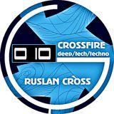 "Ruslan Cross – ""CrossFire"" Episode 010 (Exclusive Radio Show)"