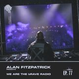 We Are The Brave Radio 077 - Lazar Guest Mix