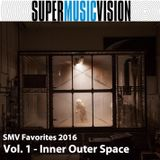 SMV Favorites 2016 - Vol 1 - Inner Outer Space