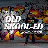 Old Skooled - DJ Funkeasy