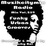 Marky Boi - Muzikcitymix Radio Mix Vol.259 - Funky Urban Grooves