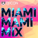 DJ ICON - MIAMI MAMI MIX