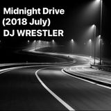 """Midnight Drive"" 2018 July     (HIP-HOP & RnB)"