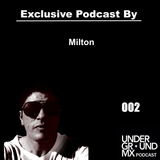 We Are Underground Mexico- Podcast 002 Mixed by Milton