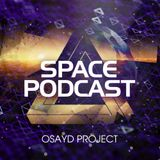 Osayd Project - Space Podcast 021