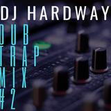 DUB/Trap Mix #2