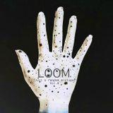 Loom [Just a random mixtape] Vol.5 | 30Mar'2016