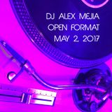 MEJIA'S OPEN FORMAT SET - MAY 2ND