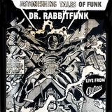 Astonishing Tales Of Funk! Featuring Dr. Rabbitfunk live at ALVINOS