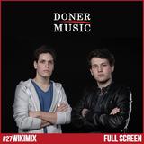 [Andre1blog] Wiki Mix #27 // FULL SCREEN [DONER MUSIC]