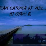 Dj Cyrus B - Dreamcatcher Set