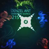 Denzel Ant - Shake The Silence #215