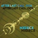 NxDxcx - After Last Call .006 (First track is an original soon to be released... WORLD PREMIER ;))