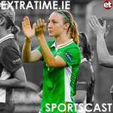 The Extratime.ie Sportscast Episode 110 - Louise Quinn - Nakul Pande