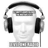 Dope Blends The Mixtape Pt. 2 By Dj Smitty 717