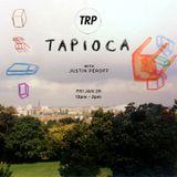 TAPIOCA - JANUARY 29 - 2016