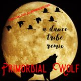 Primordial Wolf: A Dance Tribe Remix