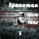 Spaceman also runs 3