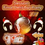 Session Final Delisious Party JTmix Dj 2017