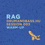 Rag - Drumandbass.hu Session 003 warm-up