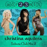 Christina Aguilera - Club Mix Vol. 2 (adr23mix)