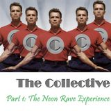 The Collective - Part 1: The Neon Rave Experience