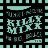 """Killygrind  présente """"KILLYMIXX Vol.01"""""""