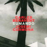 Carles Benavent · Josemi Carmona - Sumando (2006)