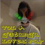 Vol 4. Gutanga Loves Rap