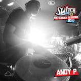 Switch | The Summer Sessions 2017 | Andy P