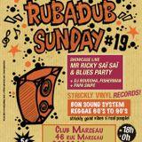 Dj Bouddha & Jay Cee Blues Party @ RUB A DUB SUNDAY#19