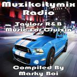 Marky Boi - Muzikcitymix Radio - Taylors R&B Music For Cruzin'