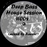 Deep Bass House Session #004