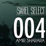 Sahel Select 004 - Mixed by Amir Sharara