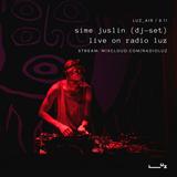LUZ_AIR #2: Sime Juslin (dj-set live on Radio LUZ)