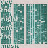 You, the Night and the Music - 19th May 2019