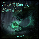 Once Upon A Fairy Trance [ June 2018 ]