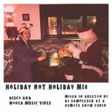 Holiday Not Holiday Mix