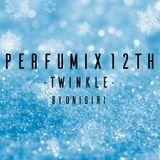 【Perfume】Perfumix 12th -Twinkle-【onigirmx】