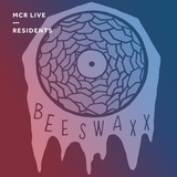 BeesWaxx - Sunday 3rd December 2017 - MCR Live Residents
