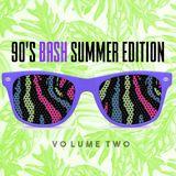 90's Bash_ Summer Edition, Vol. 2