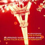 Burningmax Live :: Burning Night Paris 2015 / Burn Your Sunday After