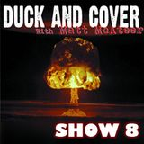 Duck and Cover: Show 8