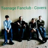Teenage Fanclub - Covers