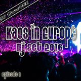 Kaos in Europe - Dj Set 2016 (ep. 1)