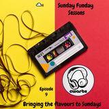 Sunday Funday Sessions: Episode 9