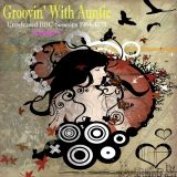 Grooving With Aunty - A collection of unreleased BBC Sessions
